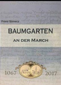 Eine ausführliche Dorfchronik von Baumgarten an der March durch von Franz Sümecz